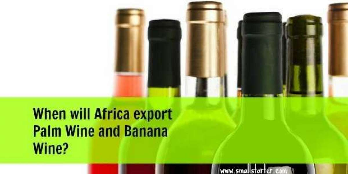 When Will Africa Export Palm And Banana Wine? I Love What These Entrepreneurs Are Already Doing About It!