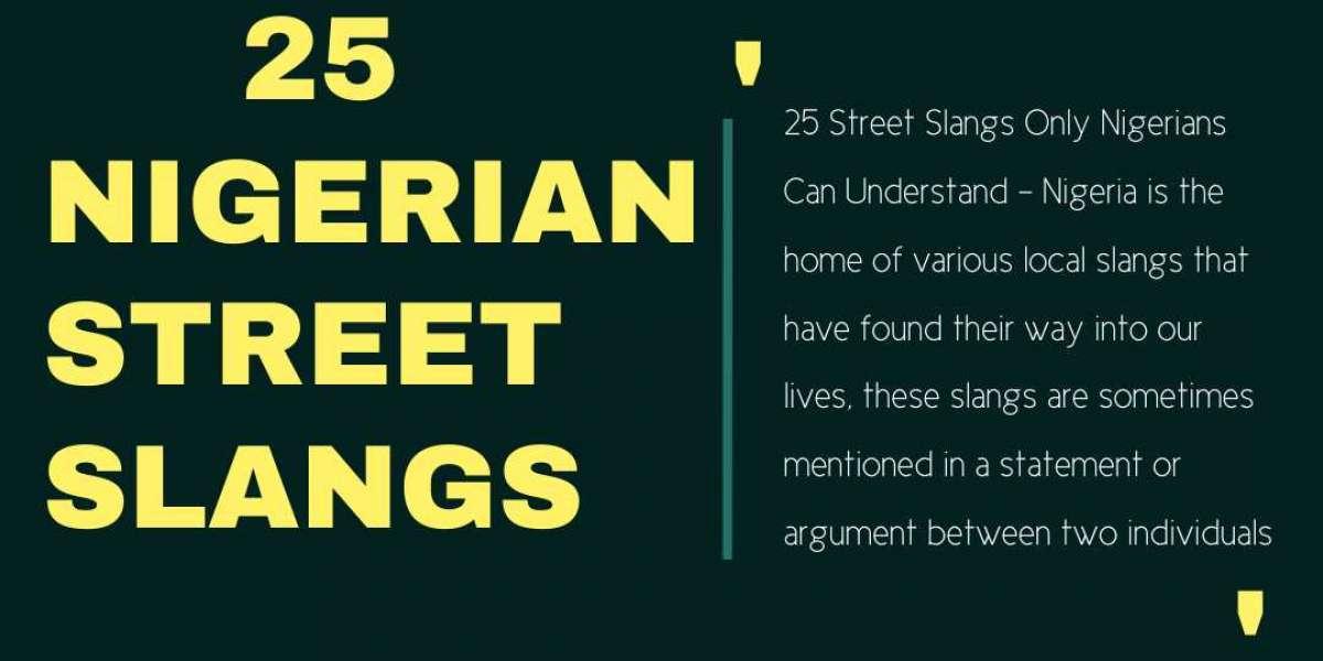 25 Street Slangs Only Nigerians Can Understand