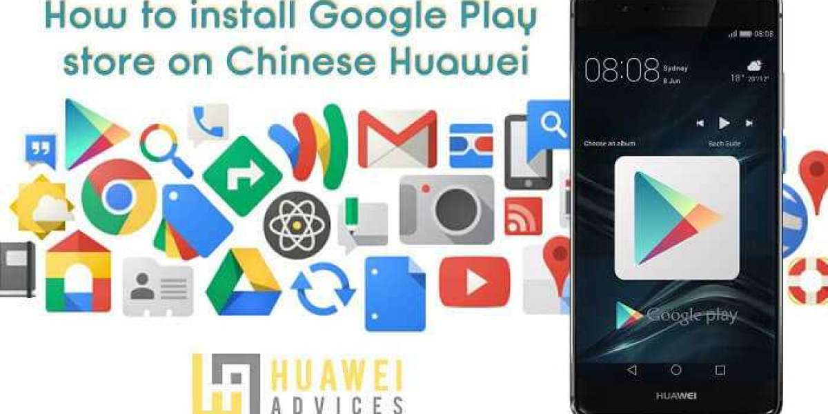 How to Download and Install Google Play Store on Huawei Chinese phones