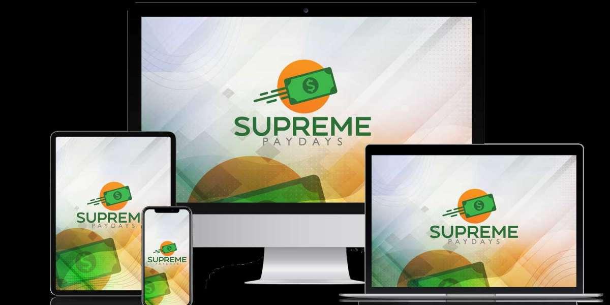 "Introducing ""Supreme PayDays""."